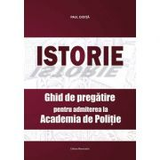 Istorie – Ghid de pregatire pentru admiterea la Academia de Politie