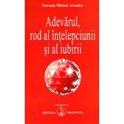Adevărul, rod al înţelepciunii şi al iubirii - Omraam Mikhael Aivanhov