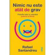 Nimic nu este atât de grav - Rafael Santandreu