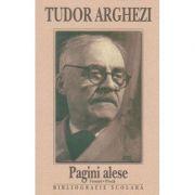 Pagini alese - versuri si proza - Tudor Arghezi