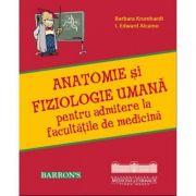Anatomie si fiziologie pentru admitere la facultatile de medicina - Barbara Krumhardt, I. Edward Alcamo