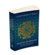 Tantra iluminata - Filosofia, istoria si practica unei traditii nemuritoare