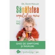 Sănătatea copilului meu Ghid de simptome şi îngrijiri
