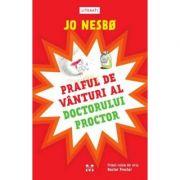 Praful de vânturi al doctorului Proctor (seria Doctor Proctor, vol.1)