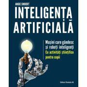 Inteligența artificială. Mașini care gândesc și roboți inteligenți