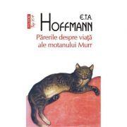 Parerile despre viata ale motanului Murr - E.T.A. Hoffmann