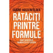 Rataciti printre formule - Sabine Hossenfelder