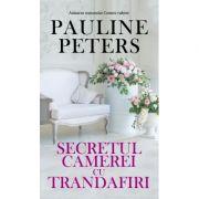 SECRETUL CAMEREI CU TRANDAFIRI - Pauline Peters