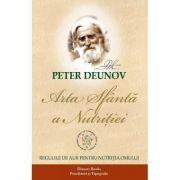 Arta sfanta a nutritiei - Peter Deunov