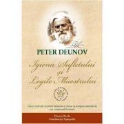 Igiena sufletului si legile Maestrului - Peter Deunov