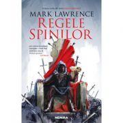 Regele spinilor (Seria Imperiul faramitat, partea a II-a) - Mark Lawrence