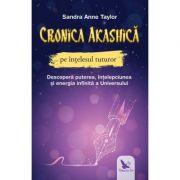 Cronica Akashică pe înțelesul tuturor - Sandra Ann Taylor