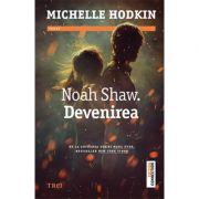 Noah Shaw. Devenirea - Michelle Hodkin
