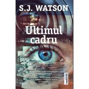 Ultimul cadru - S.J. Watson