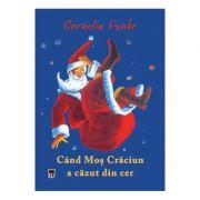 Cand Mos Craciun a cazut din cer - Cornelia Funke