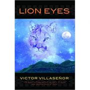 Lion Eyes Hardcover - Victor Villaseñor