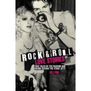 Rock 'n' Roll Love Stories : True tales of the passion and drama behind the stage acts
