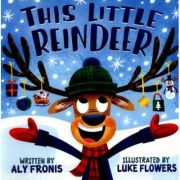This Little Reindeer - Aly Fronis, Luke Flowers (artist)