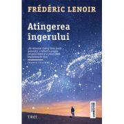 Atingerea îngerului - Frédéric Lenoir