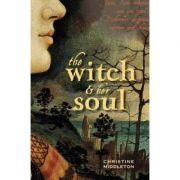 The Witch & Her Soul: A Novel Middleton, Christine