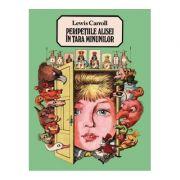 Peripeţiile Alisei în Ţara Minunilor - Lewis Carroll