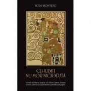 CEI IUBITI NU MOR NICIODATA Rosa Montero