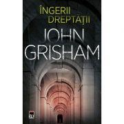 INGERII DREPTATII John Grisham