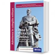 LIMBA ŞI LITERATURA ROMÂNĂ pentru admiterea în colegiile militare