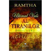 Ultimul vals al tiranilor - Ramtha