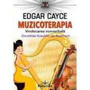 Edgar Cayce. Muzicoterapia. Vindecarea nonverbala