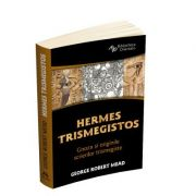 Hermes Trismegistos - Gnoza si originile scrierilor trismegiste