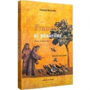 Francisc al Păsărilor – Clara și soarele – Secretul din Assisi - Daniel Meurois