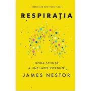 Respiraţia - o nouă ştiinţă a unei arte pierdute