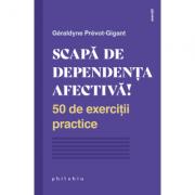 Scapă de dependența afectivă - Géraldyne Prévot-Gigant