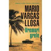 Vremuri grele - Mario  Vargas Llosa
