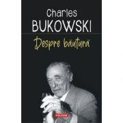 Despre bautura - Charles Bukowski