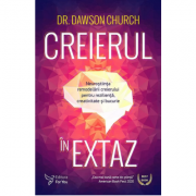 Creierul în extaz – Dr. Dawson Church