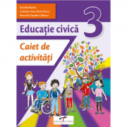 Educatie civica. Caiet de activitati. Clasa a III-a - Daniela Barbu, Cristiana Ana-Maria Boca, Marcela Claudia Calineci