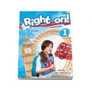 Right on! 1 Students book. Manual de limba engleza, Beginner (A1) - Dooley, Jenny