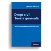 Drept civil. Teoria generală Vol. II. Teoria drepturilor subiective civile