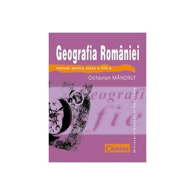Geografia Romaniei. Manual pentru clasa a VIII-a