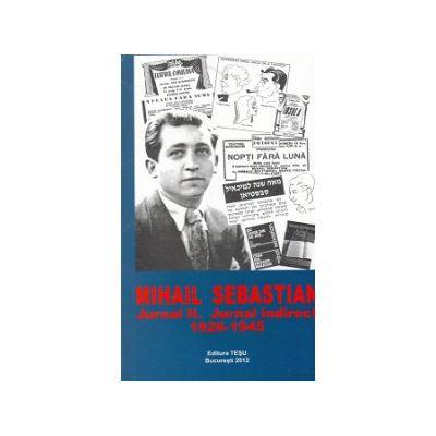 Mihail Sebastian Jurnal II - Jurnal Indirect 1926 - 1945