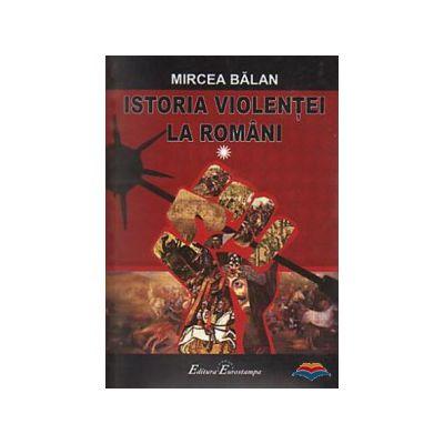 Istoria violentei la romani- 2 volume