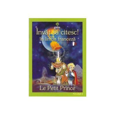 Invat sa citesc! in limba franceza - Le petit prince