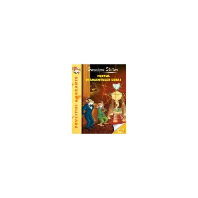Furtul diamantului urias - Geronimo Stilton (vol.3)