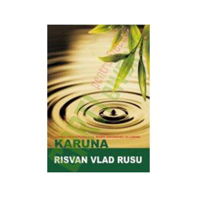 Karuna: Vindecarea naturala cu îngeri, arhangheli si lumina