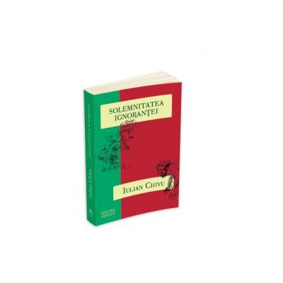 Solemnitatea ignorantei - Eseurile de la Stuttgart II