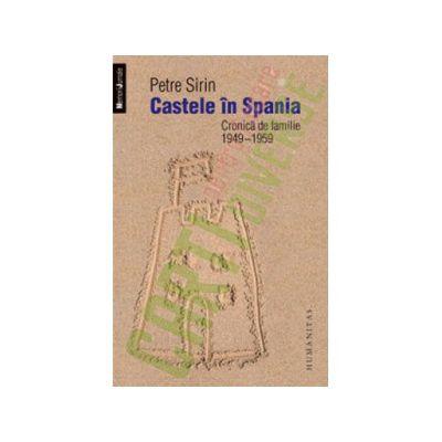 Castele în Spania Cronică de familie (1949–1959)