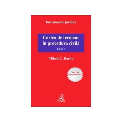 Cartea de termene in procedura civila. Editia 3