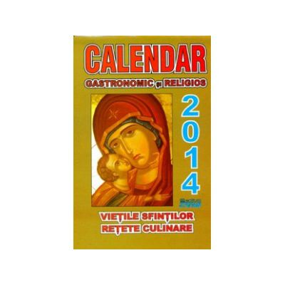 Calendar Gastronomic si religios - 2014